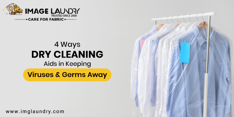 How Dry Cleaning Helps Keep Germs and Viruses at Bay