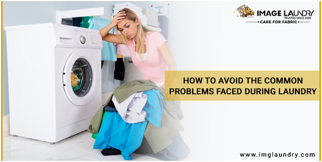 How to avoid the common problems faced during Laundry